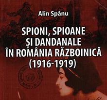 -spioni-spioane-si-dandanale-in-romania-razboinica-1916-1919