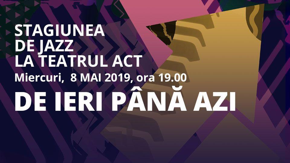 stagiunea-de-jazz-de-la-teatrul-act-8-mai-2019-ora-1900