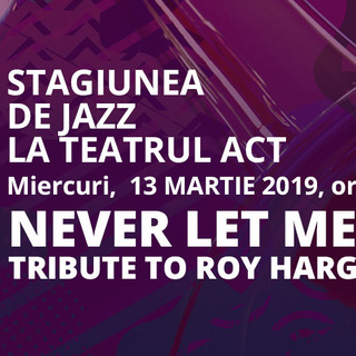 13 martie - un nou concert din Stagiunea de jazz de la Teatrul Act 860692ef18