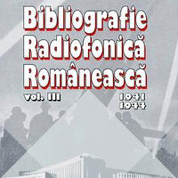 Bibliografie radiofonică românească, vol. III (1941-1944)