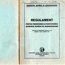 Regulamentul pentru organizarea şi funcţionarea Societăţii Române de Radiodifuziune (1937)