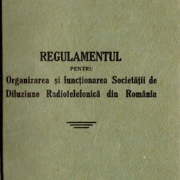 Regulamentul pentru organizarea şi funcţionarea Societăţii de Difuziune Radiotelefonică din România (1935)